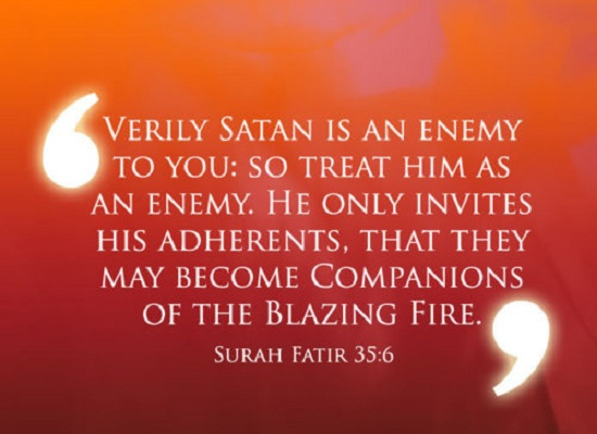 Shaytan is an enemy