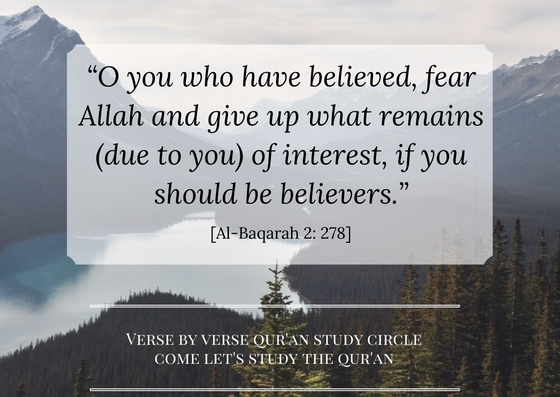 o-you-who-have-believed-fear-allah-and-give-up-what-remains-due-to-you-of-interest-if-you-should-be-believers-al-baqarah-2-278